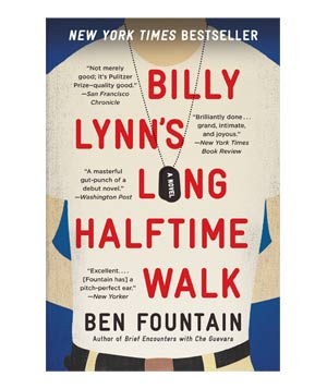 Billy Lynn's Long Halftime Walk, by Ben Fountain