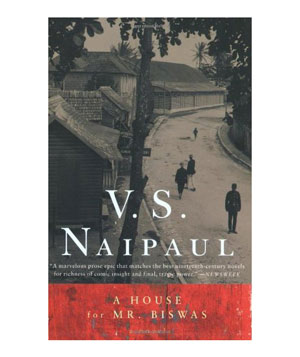 A House for Mr. Biswas, by V. S. Naipaul