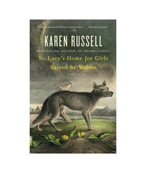 St. Lucy's Home for Girls Raised by Wolves, by Karen Russell