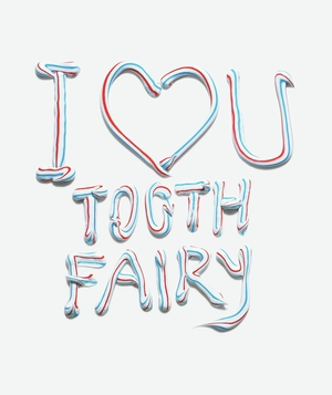 I love you tooth fairy in toothpaste