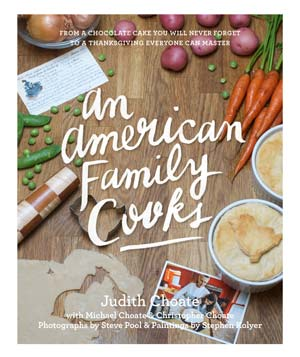 An American Family Cooks by Judith Choate with Michael Choate and Christopher Choate