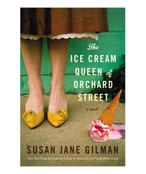 The Ice Cream Queen of Orchard Street, by Susan Jane Gilman