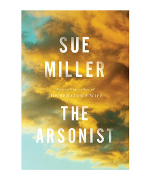 The Arsonist, by Sue Miller