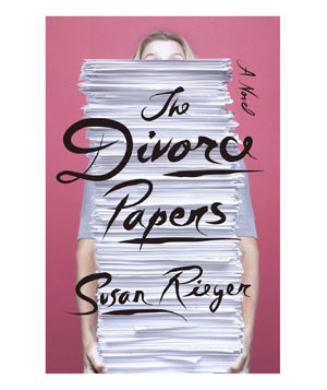 The Divorce Papers, by Susan Rieger