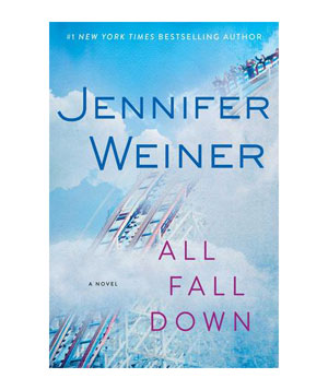 All Fall Down, by Jennifer Weiner