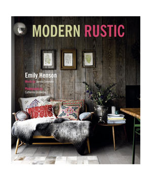 Modern Rustic, by Emily Henson
