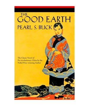 The Good Earth, by Pearl Buck