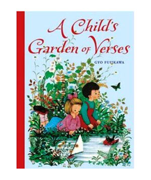 A Child's Garden of Verses, by Robert Louis Stevenson