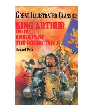 King Arthur and the Knights of the Round Table, by Howard Pyle