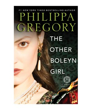 The Other Boleyn Girl, by Philippa Gregory