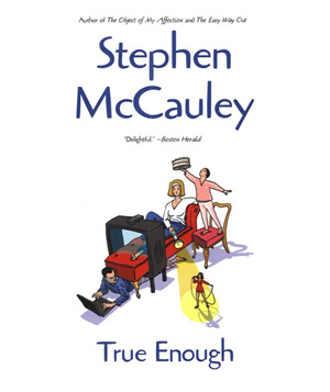 True Enough, by Stephen McCauley