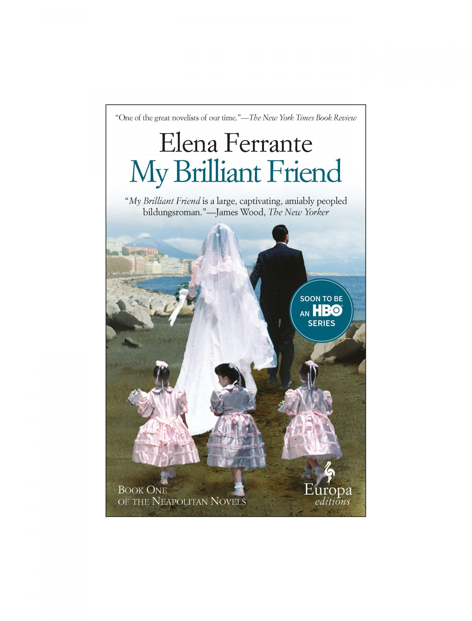 My Brilliant Friend, by Elena Ferrante