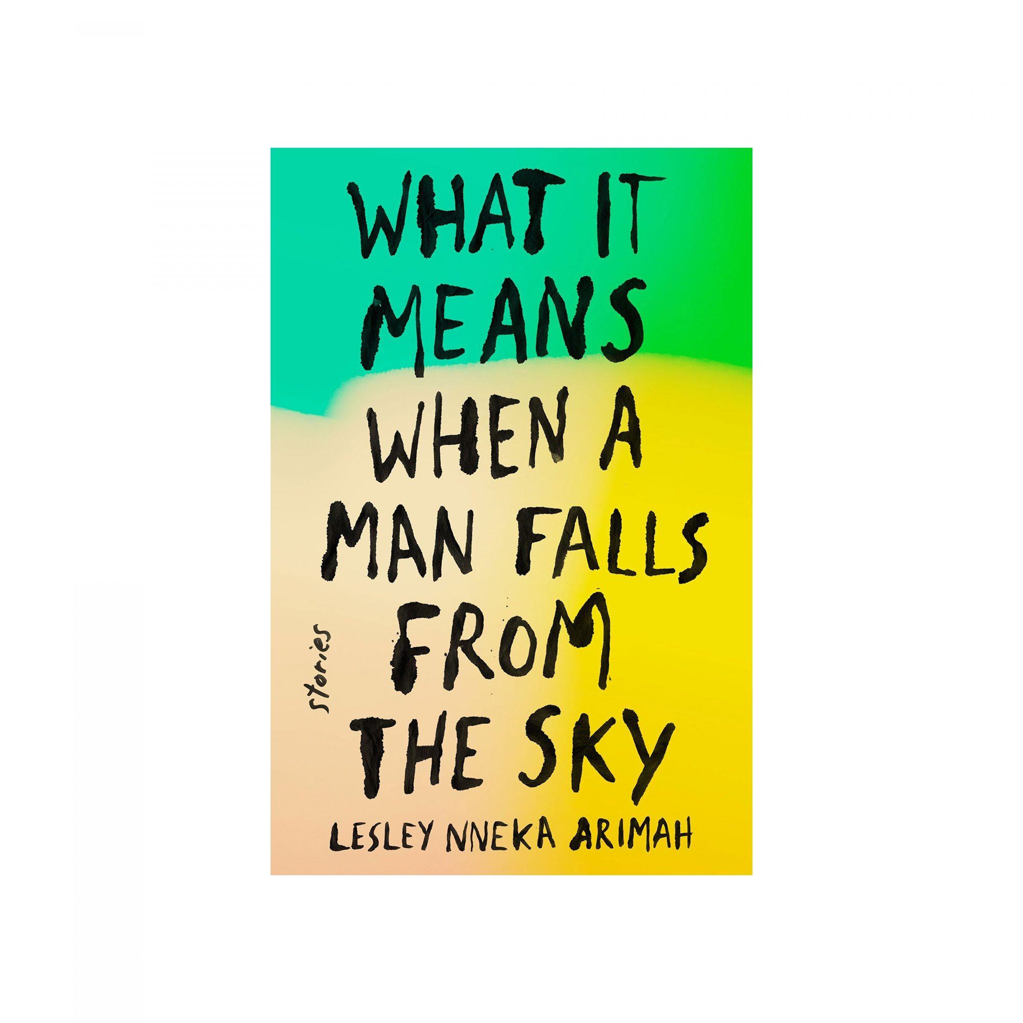 What It Means When a Man Falls from the Sky, by Lesley Nneka Arimah