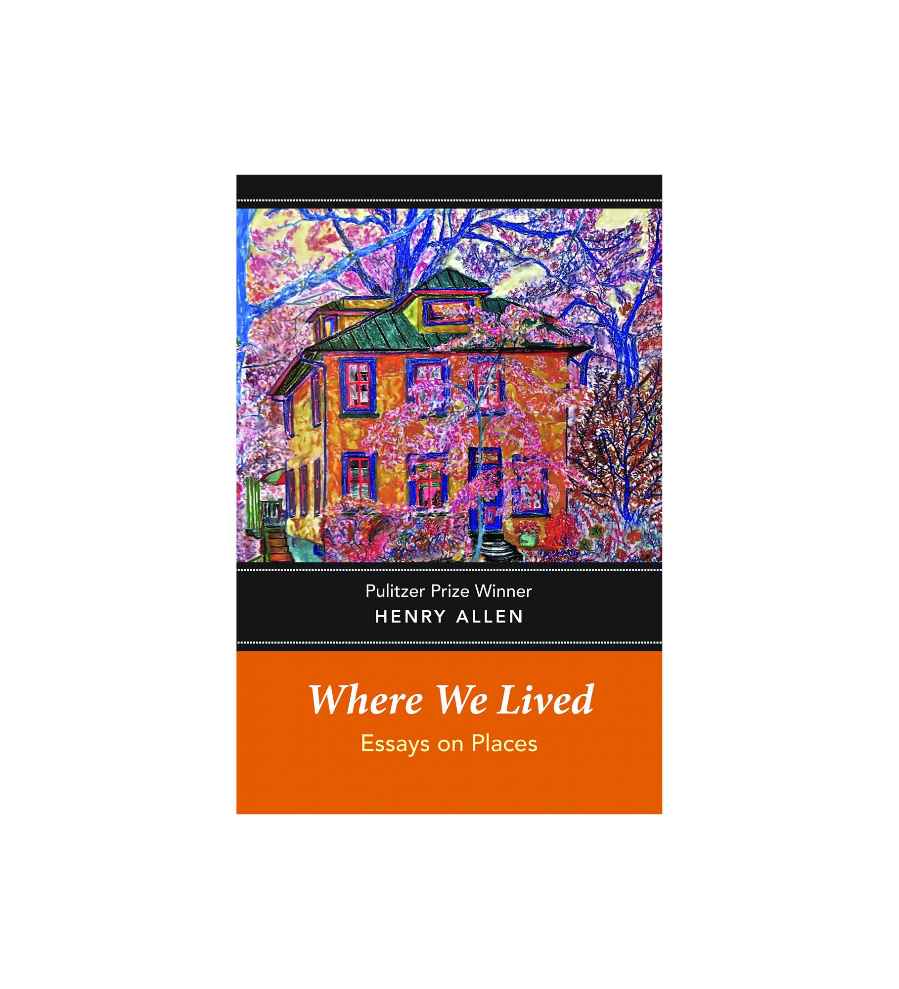 Where We Lived, by Henry Allen