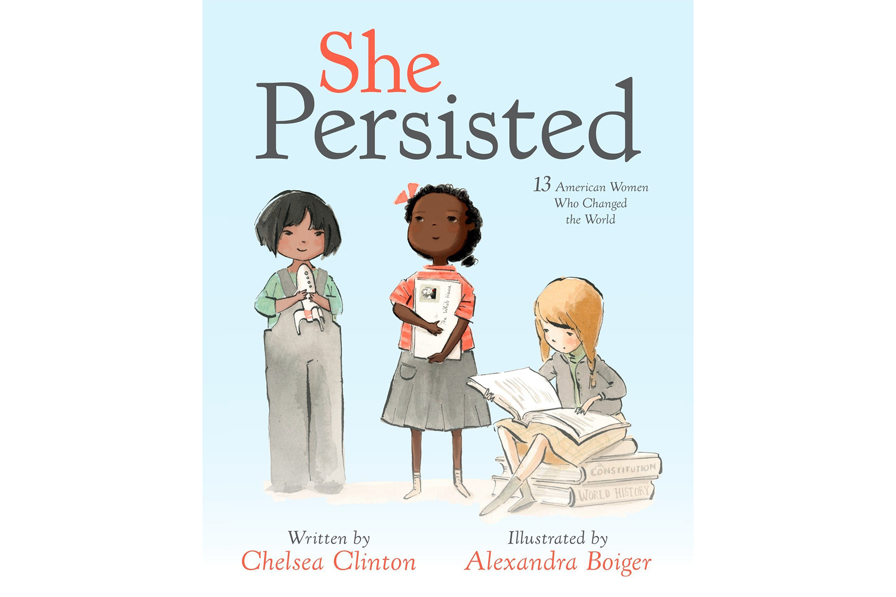 <em>She Persisted: 13 American Women Who Changed the World</em>, by Chelsea Clinton, Alexandra Boiger (Illustrator)