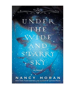 Under the Wide and Starry Sky, by Nancy Horan