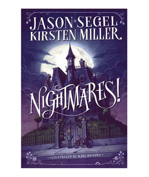 Nightmares!, by Jason Segel and Kirsten Miller