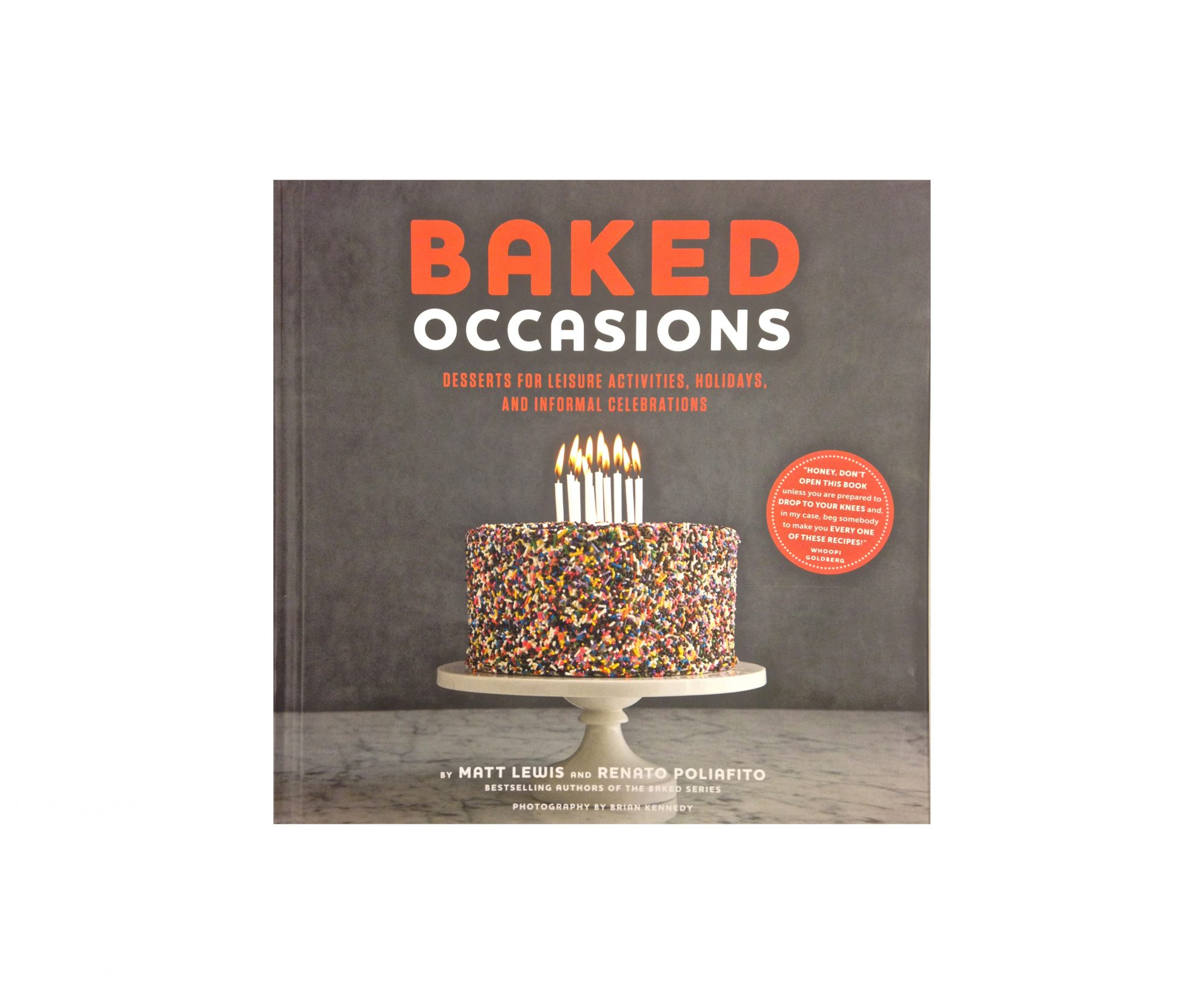 Baked Occasions: Desserts for Leisure Activities, Holidays, and Informal Celebrations by Matt Lewis and Renato Poliafito
