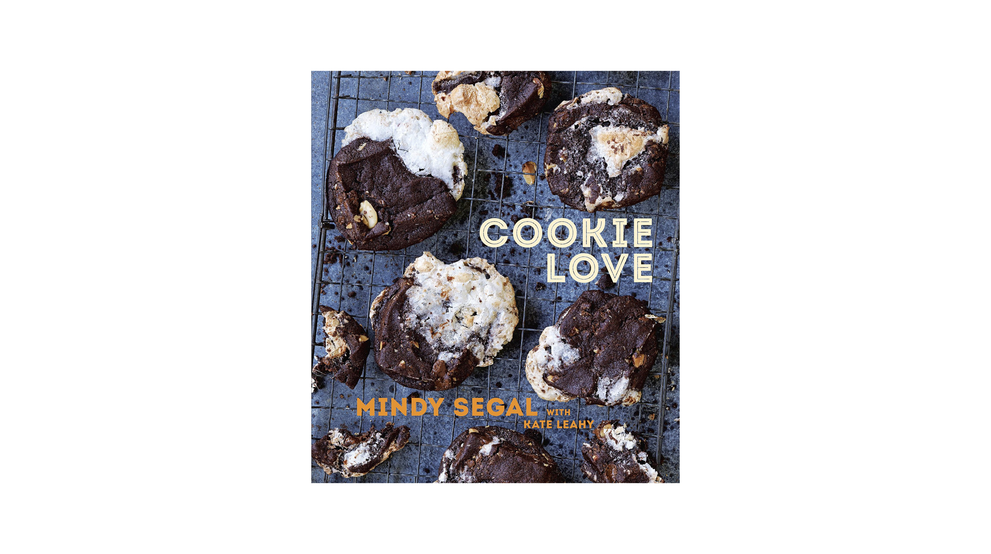 Cookie Love, by Kate Leahy and Mindy Segal