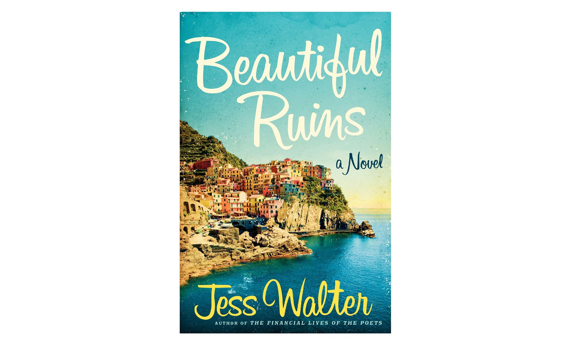 Beautiful Ruins, by Jess Walter