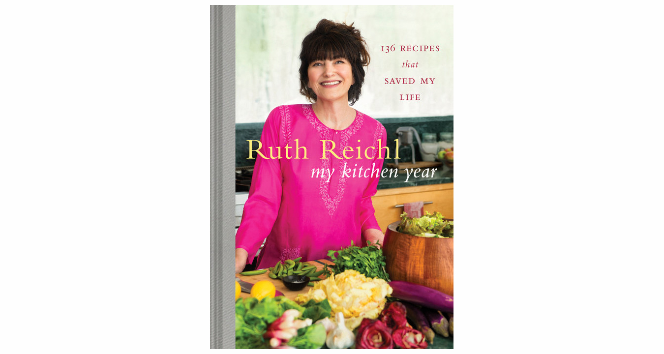 My Kitchen Year: 136 Recipes That Saved My Life, by Ruth Reichl
