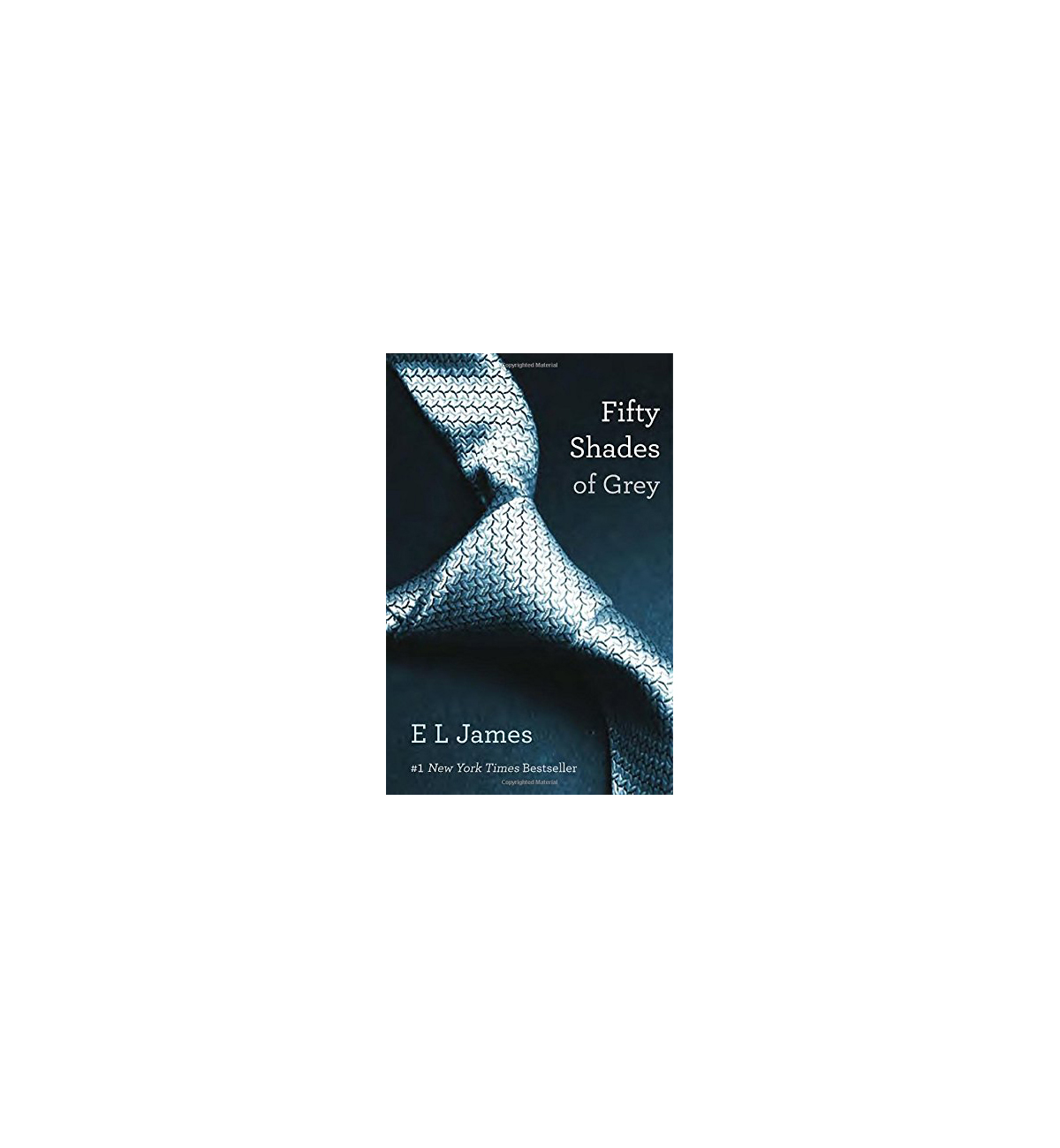 Fifty Shades of Grey, by E.L. James