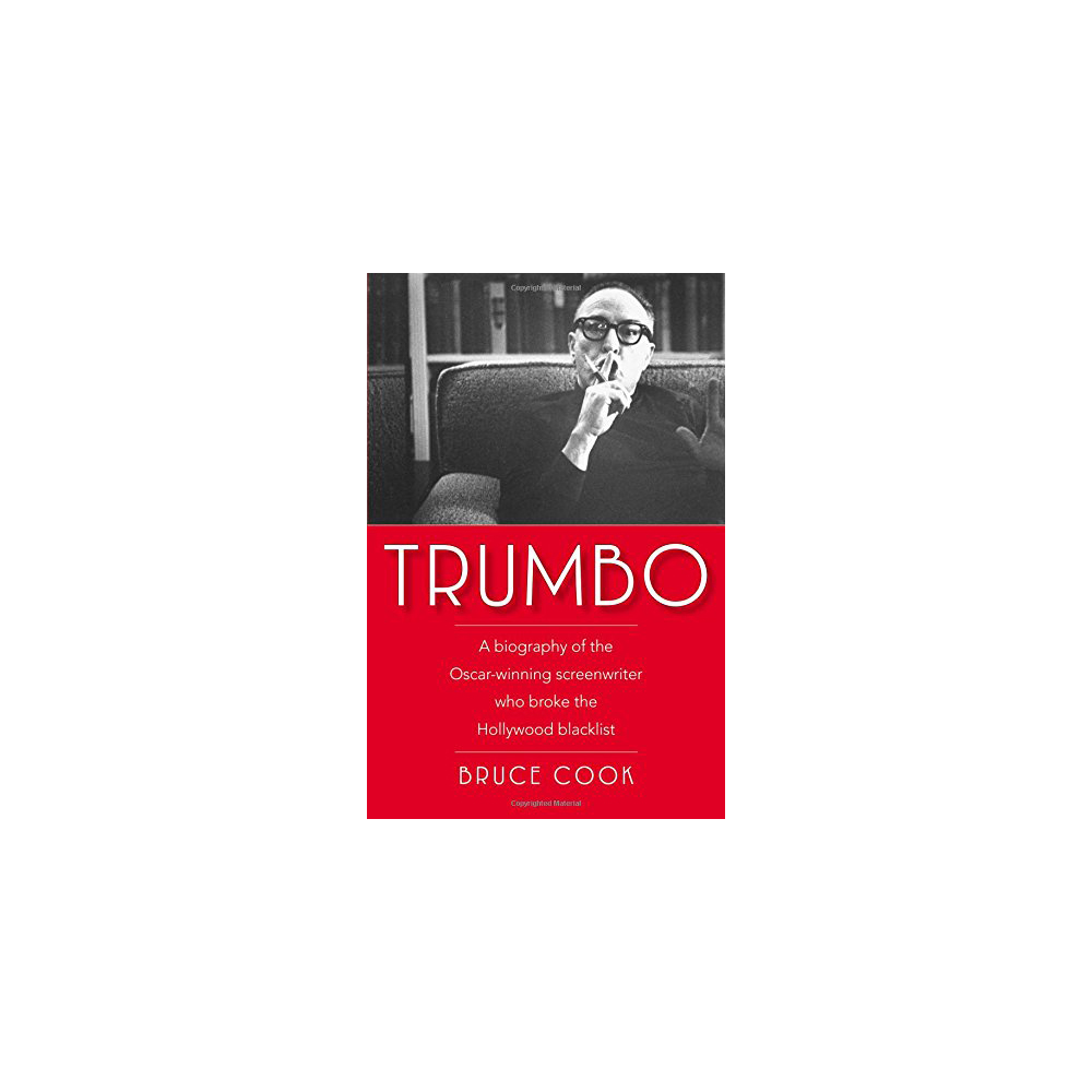 Dalton Trumbo, by Bruce Cook