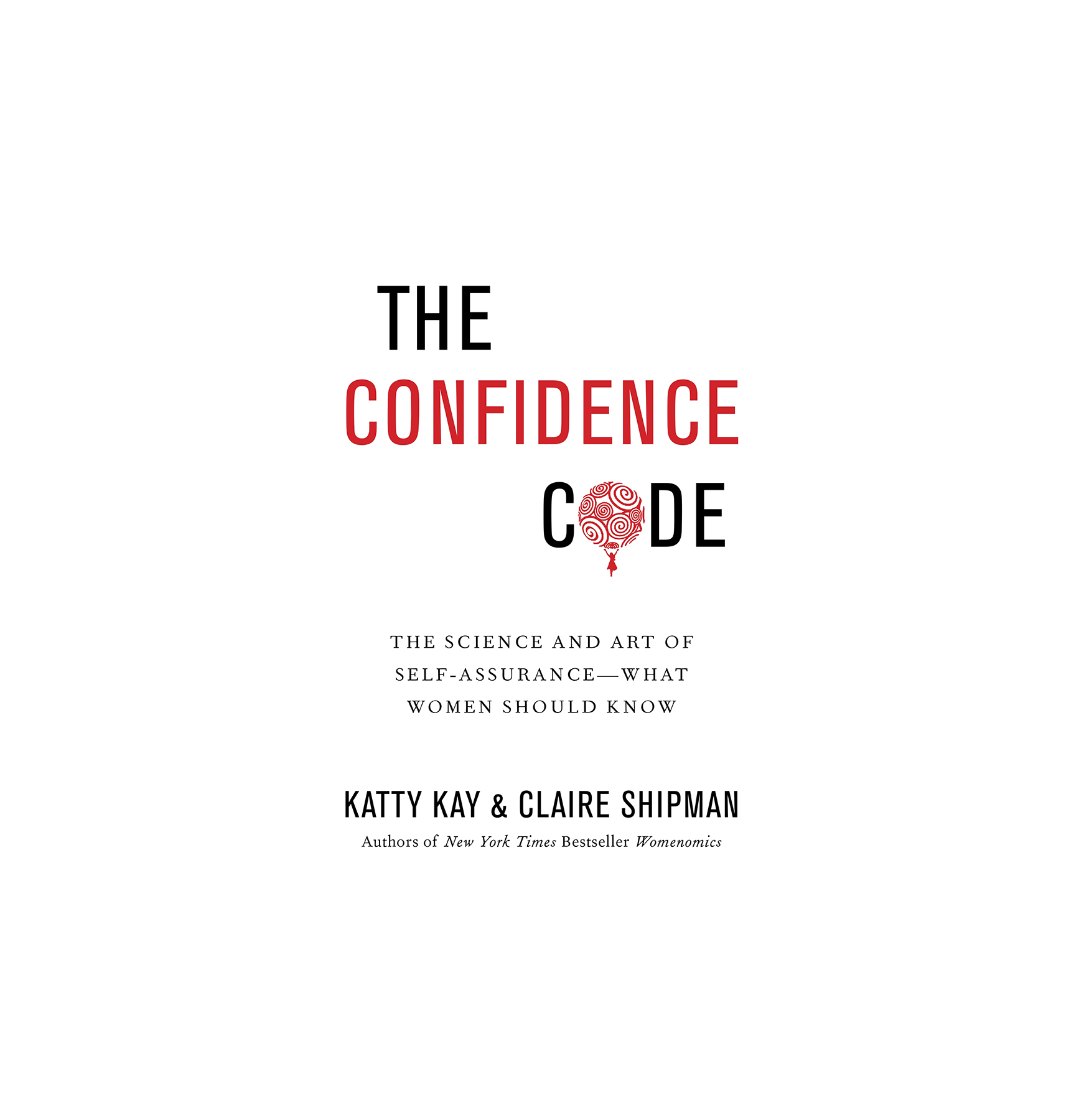 The Confidence Code, by Katty Kay and Claire Shipman