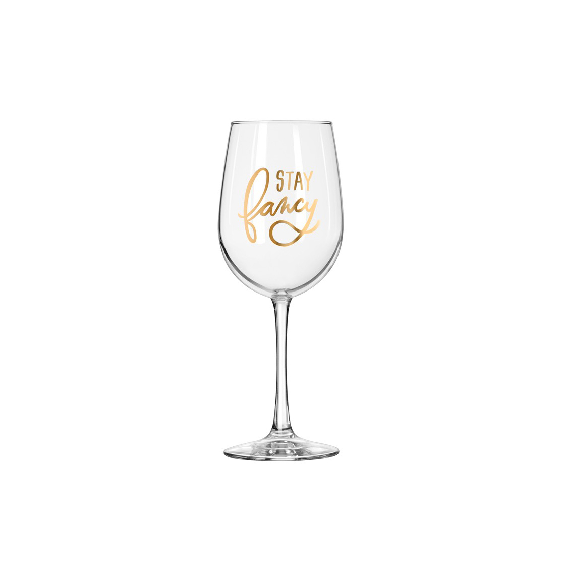 Stay Fancy Wine Glass