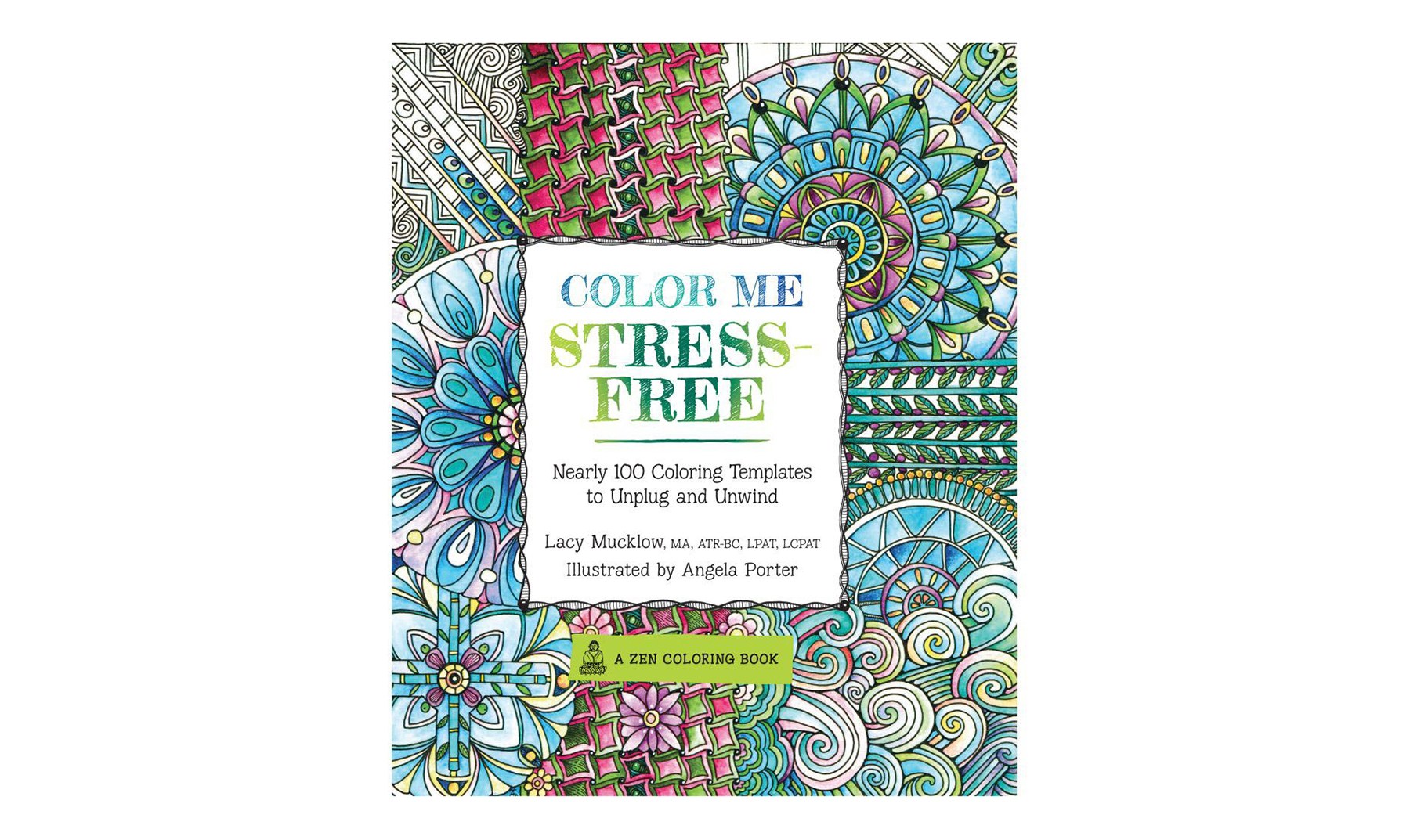 Color Me Stress-Free, by Lacy Mucklow and Angela Porter