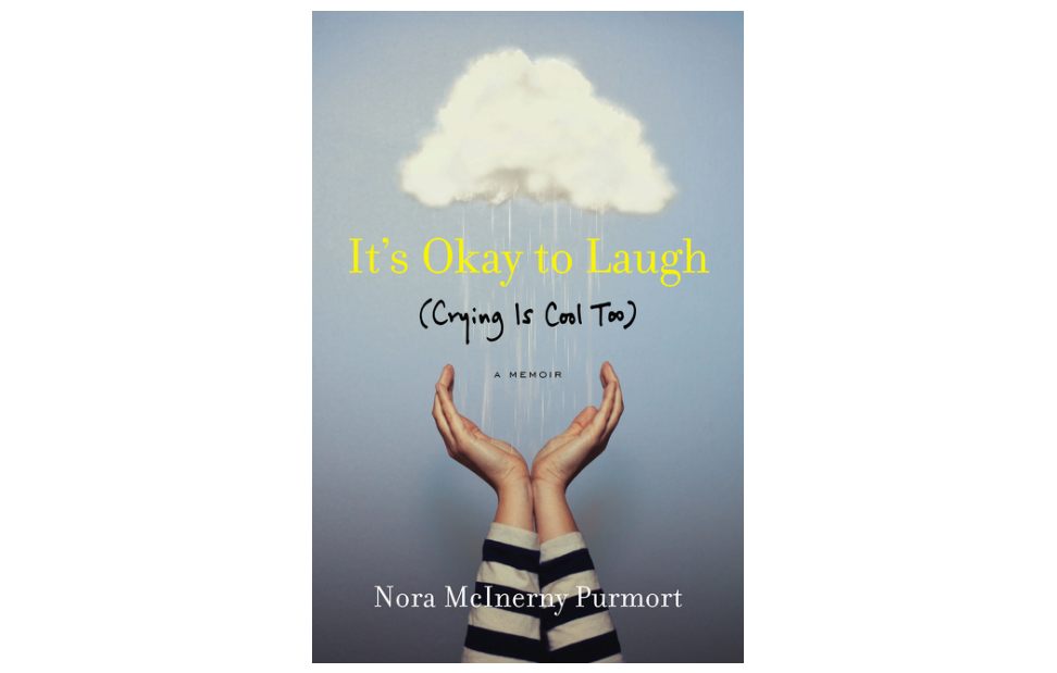 It's Okay to Laugh (Crying Is Cool Too), by Nora McInerny Purmort