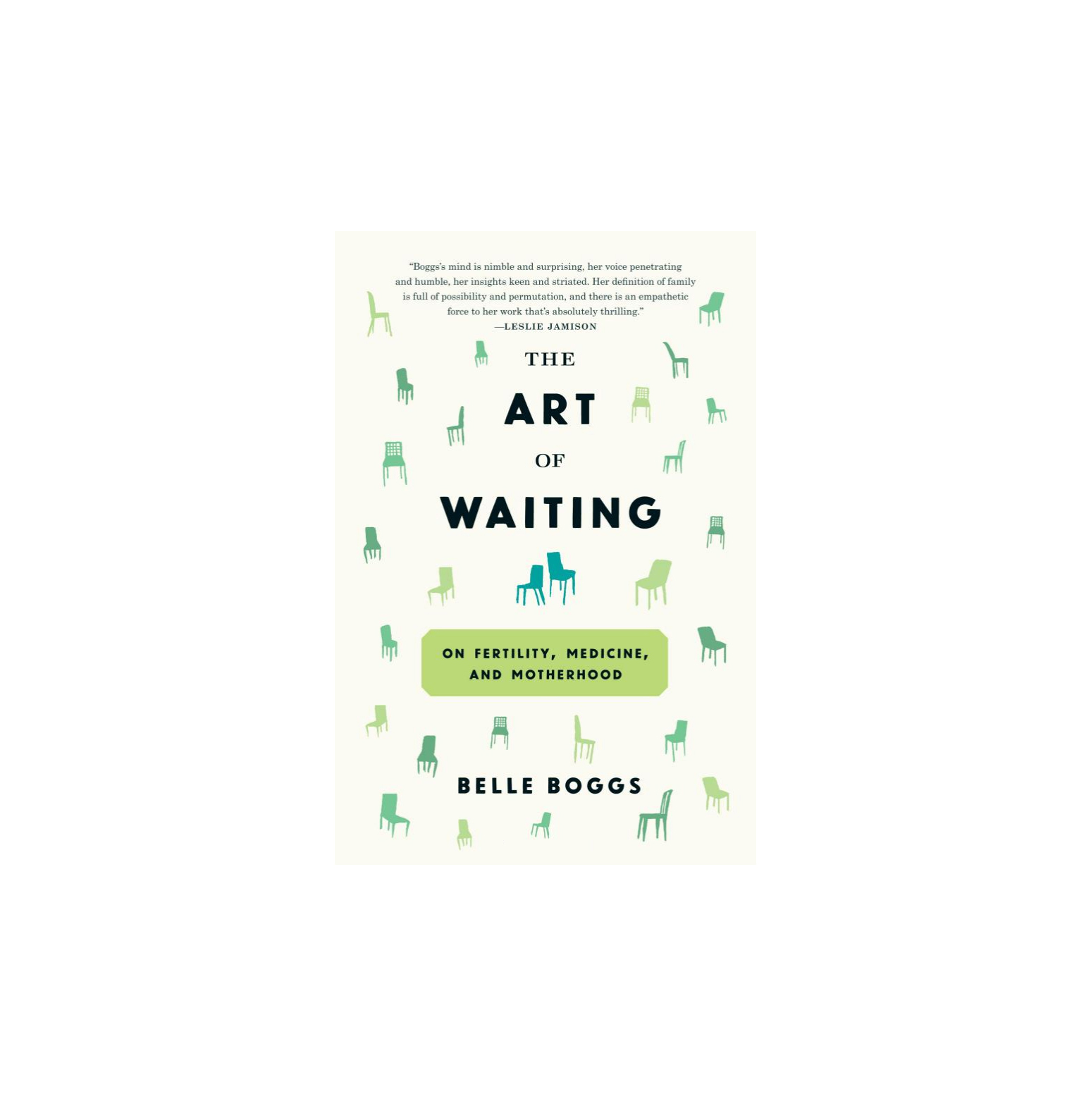 The Art of Waiting, by Belle Boggs