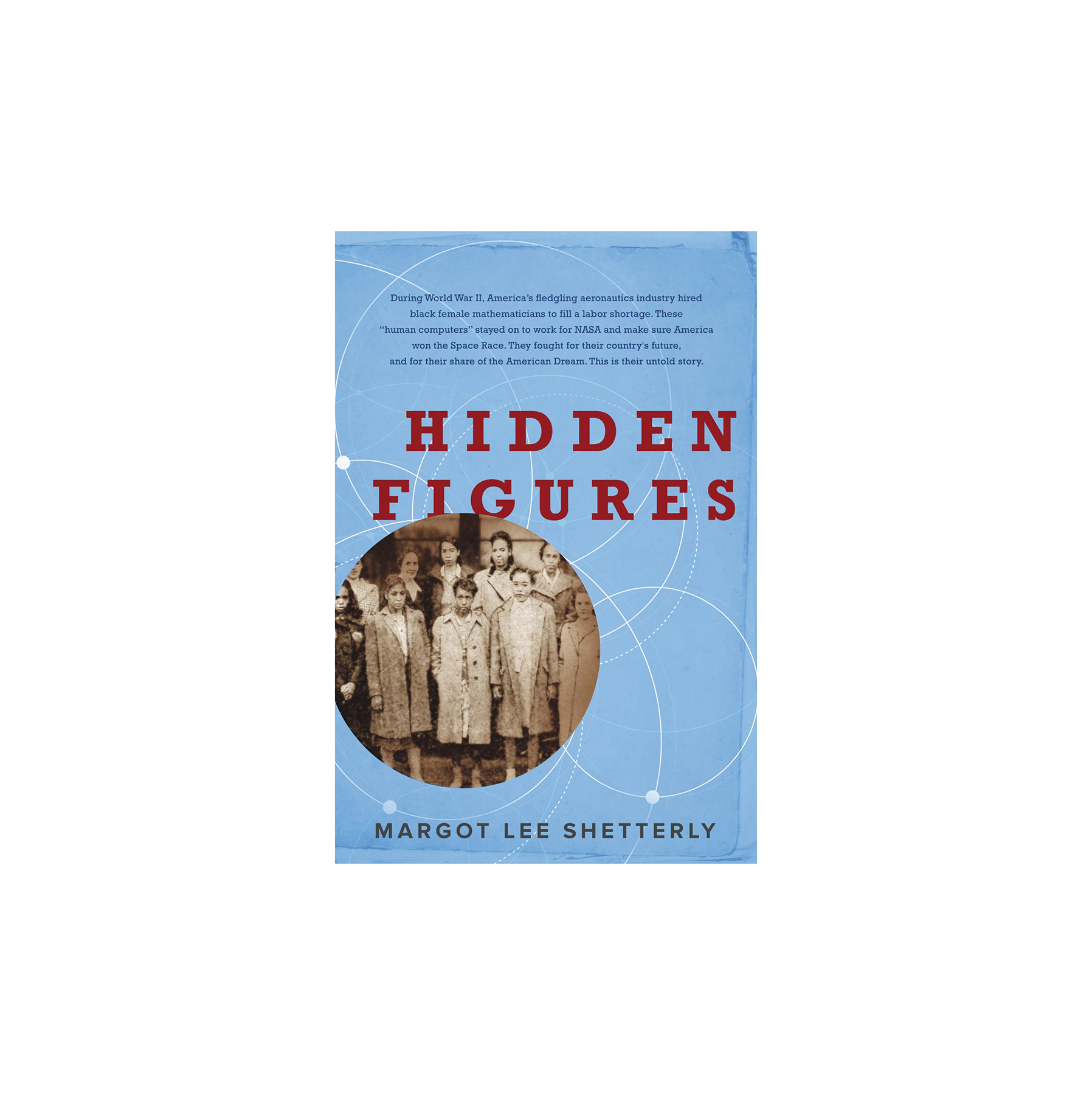 Hidden Figures, by Margot Lee Shetterly