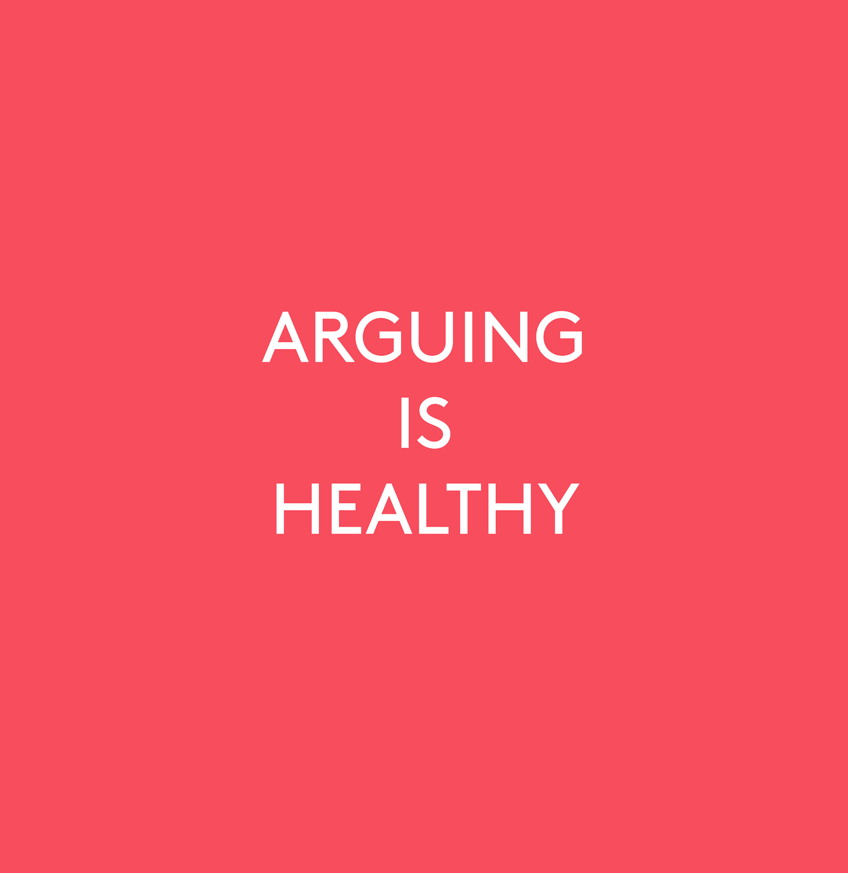Repeat After Us: Arguing Is Healthy. (But You Have to Do It Right.)