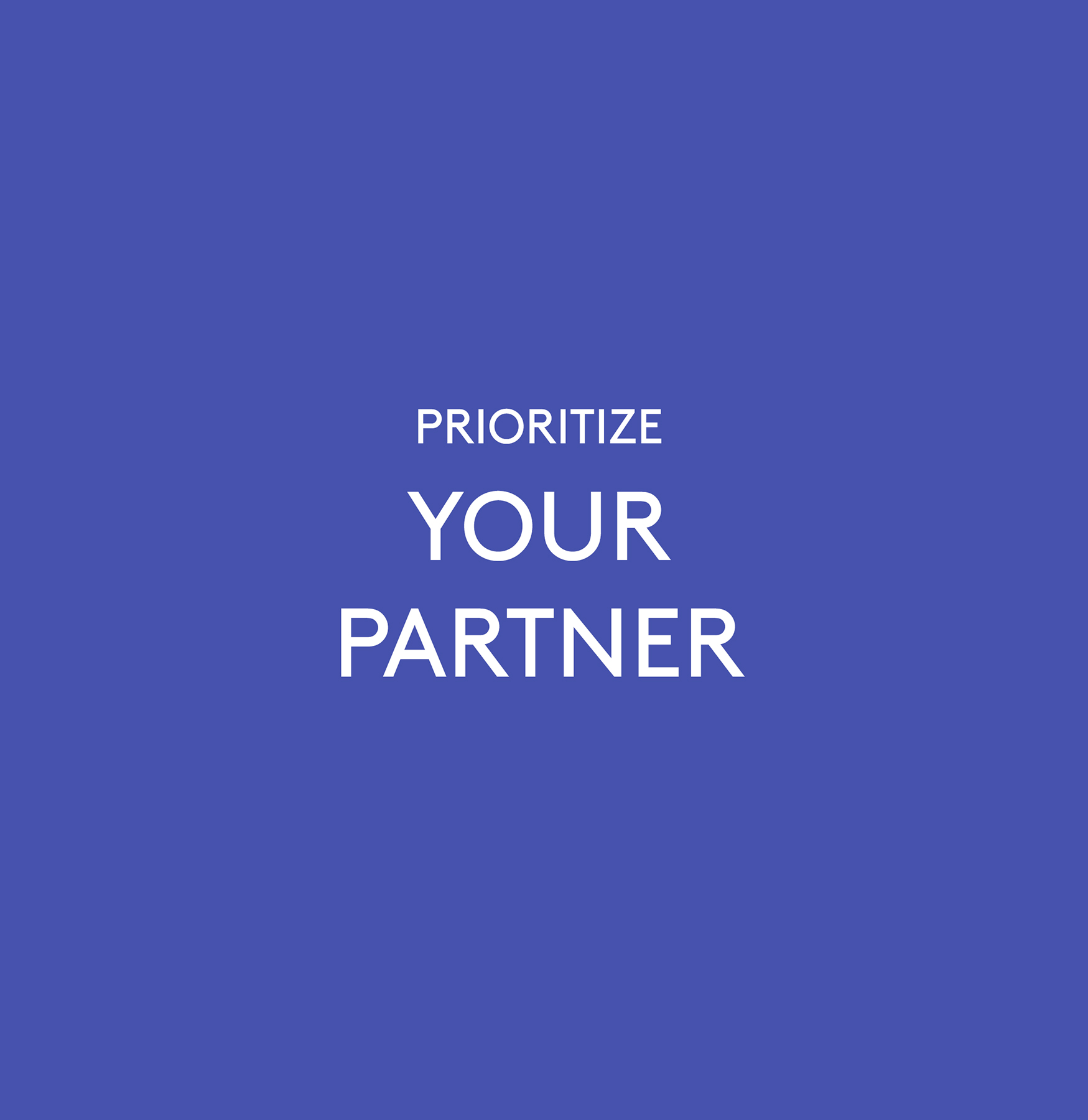 Prioritize Your Partner…