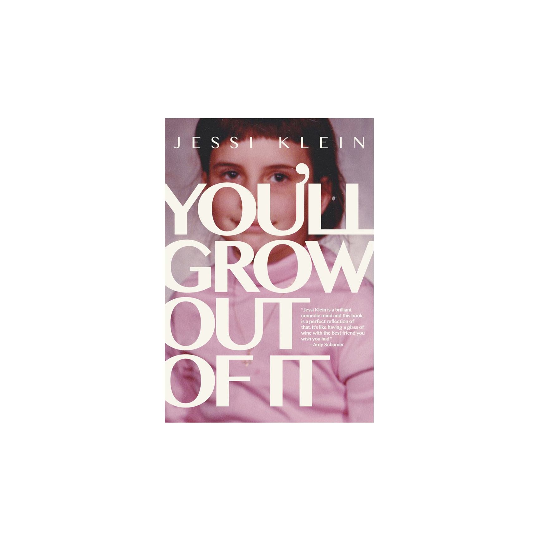 You'll Grow Out of It, by Jessi Klein