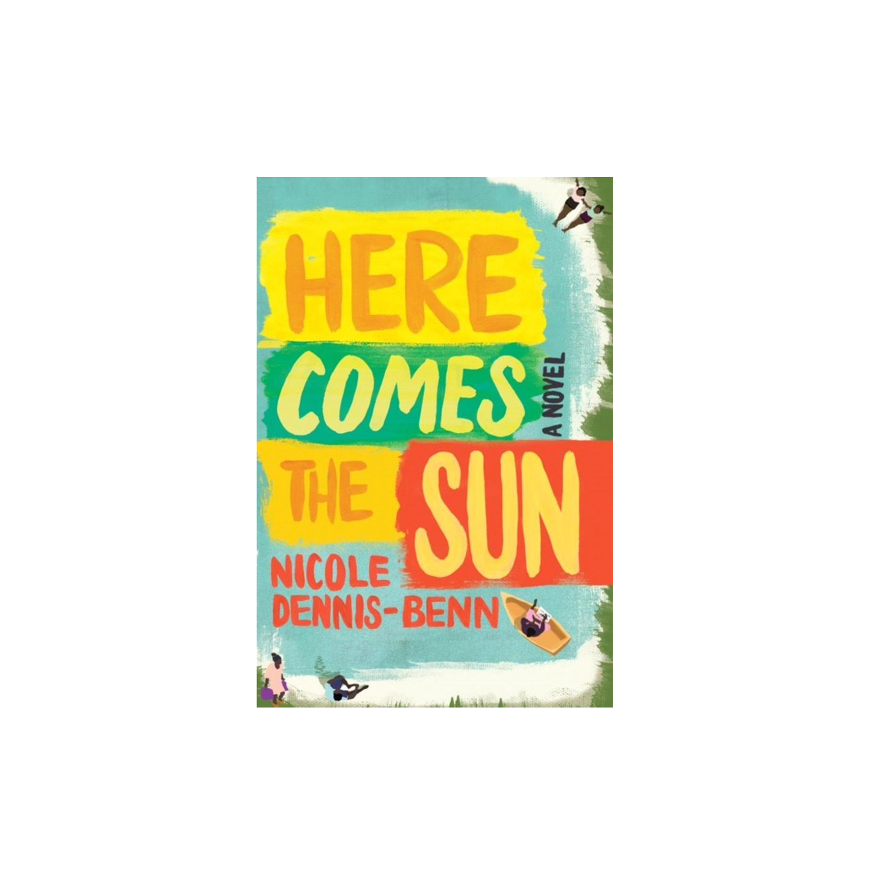 Here Comes the Sun, by Nichole Dennis-Benn