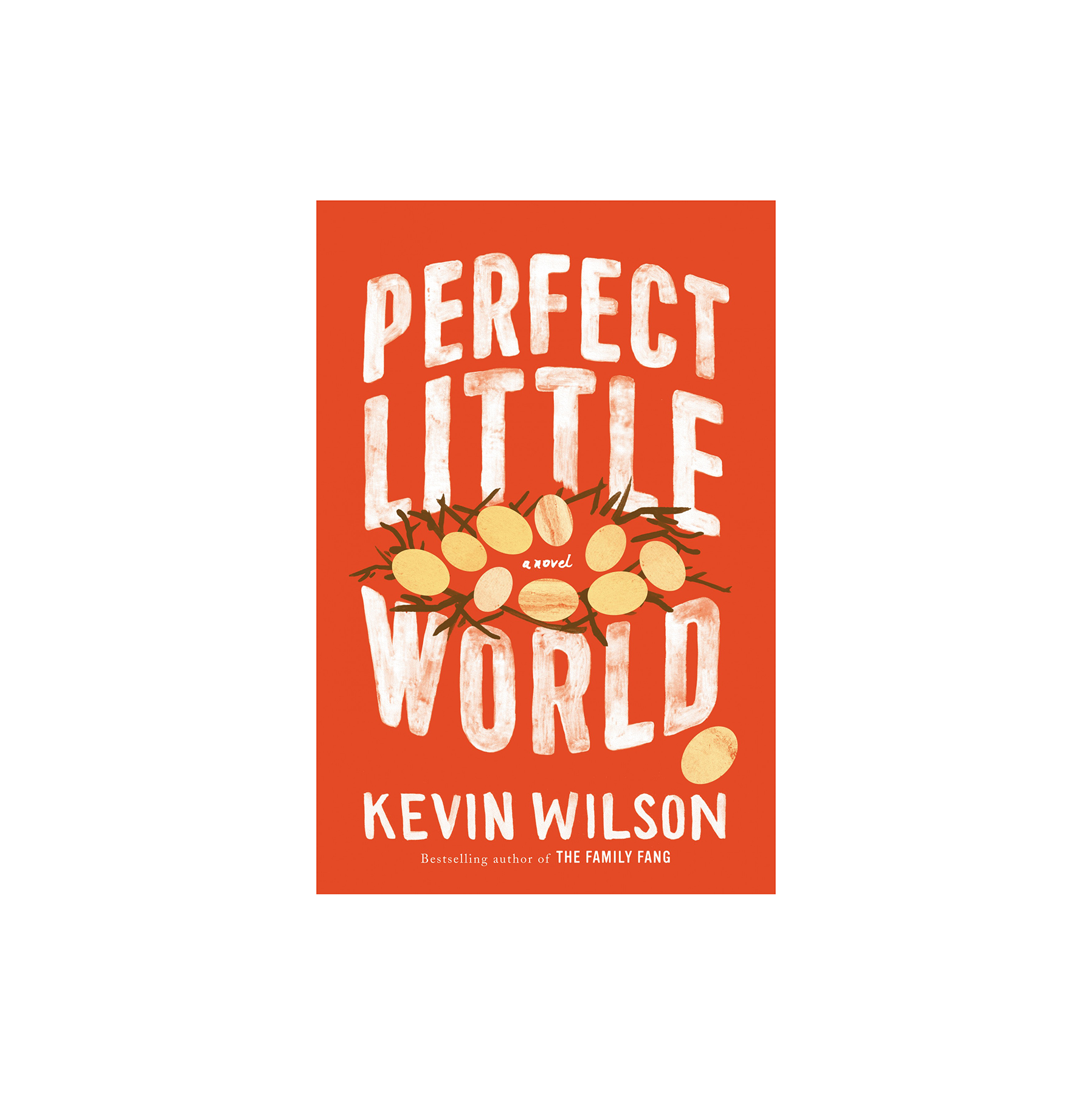 A Perfect Little World, by Kevin Wilson