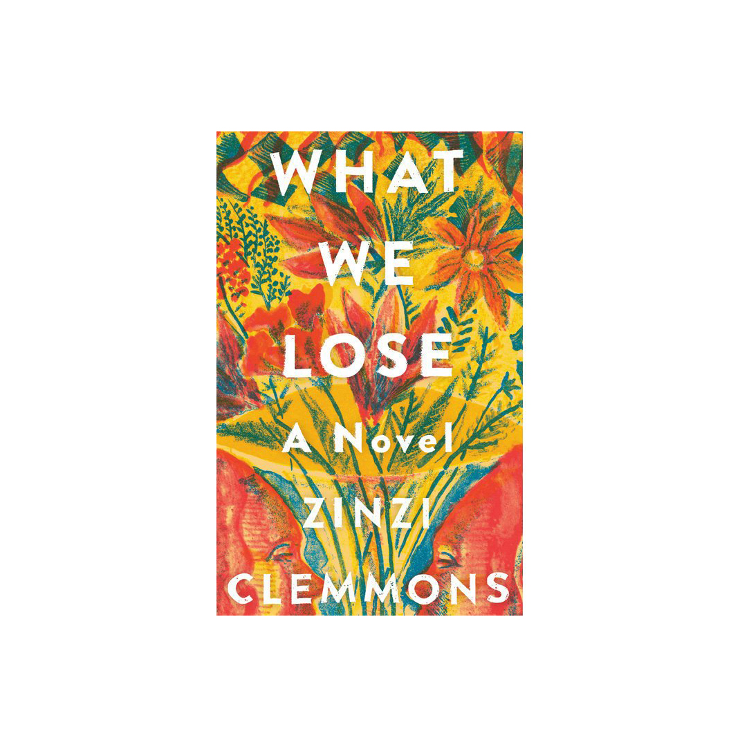 What We Lose: A Novel, Zinzi Clemmons