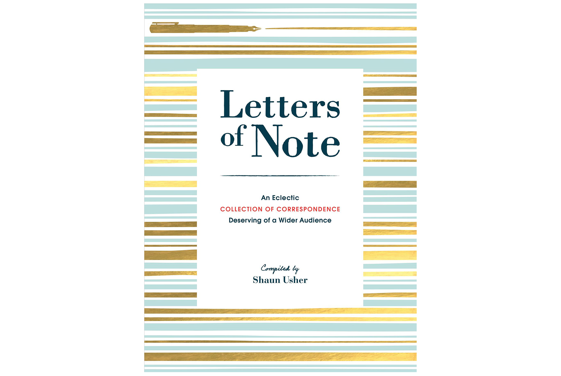 Letters of Note, by Shaun Usher