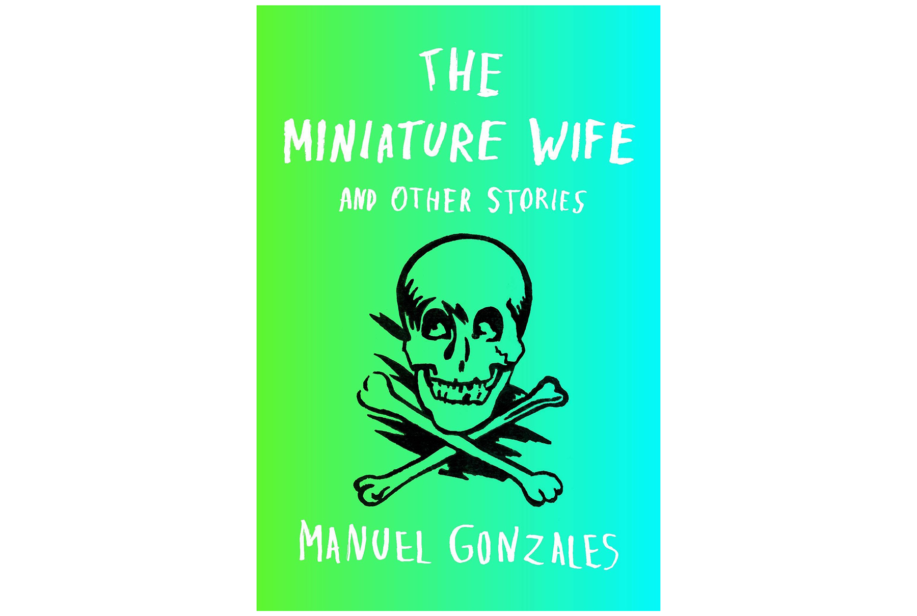 The Miniature Wife, by Manuel Gonzales