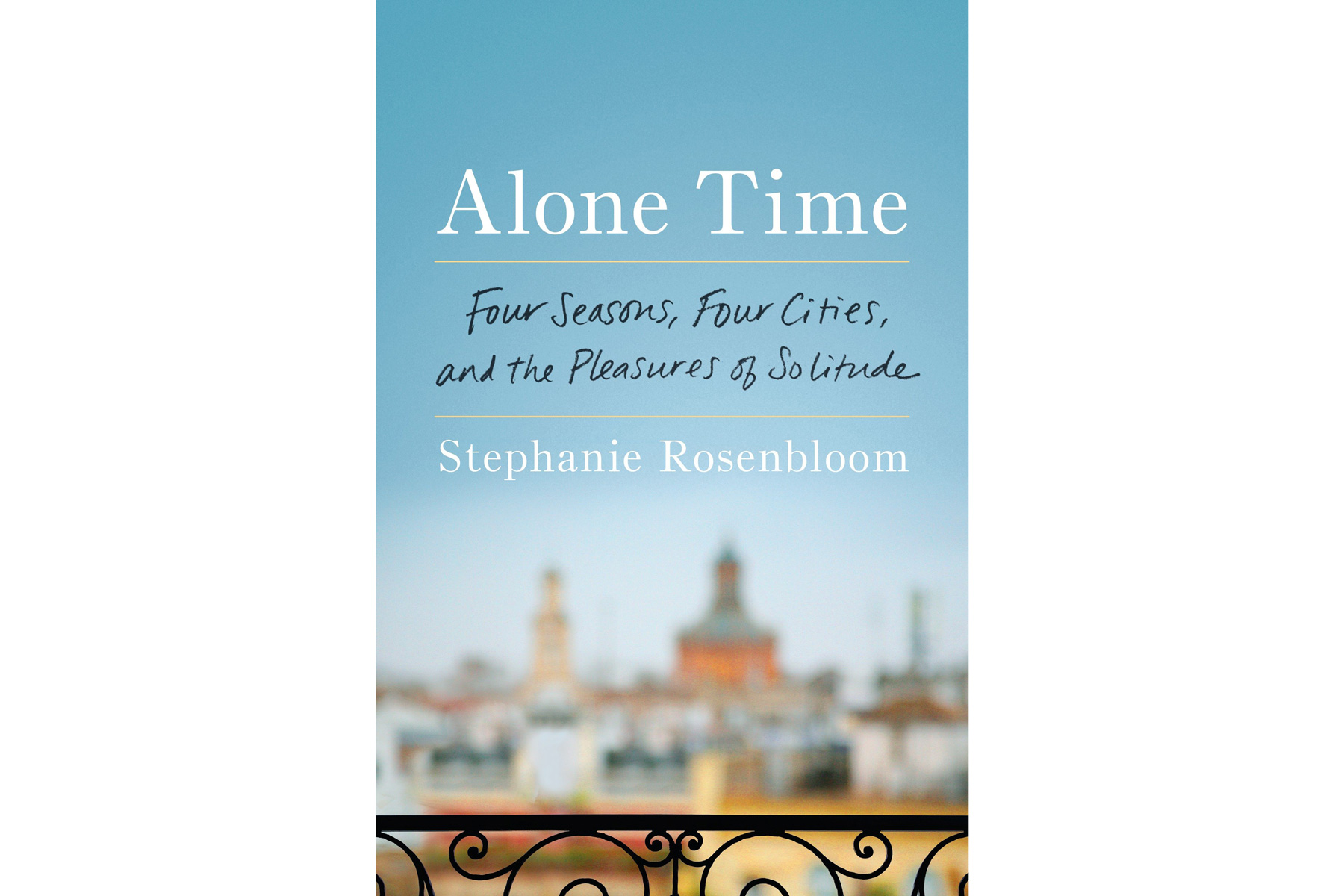 Alone Time, by Stephanie Rosenbloom
