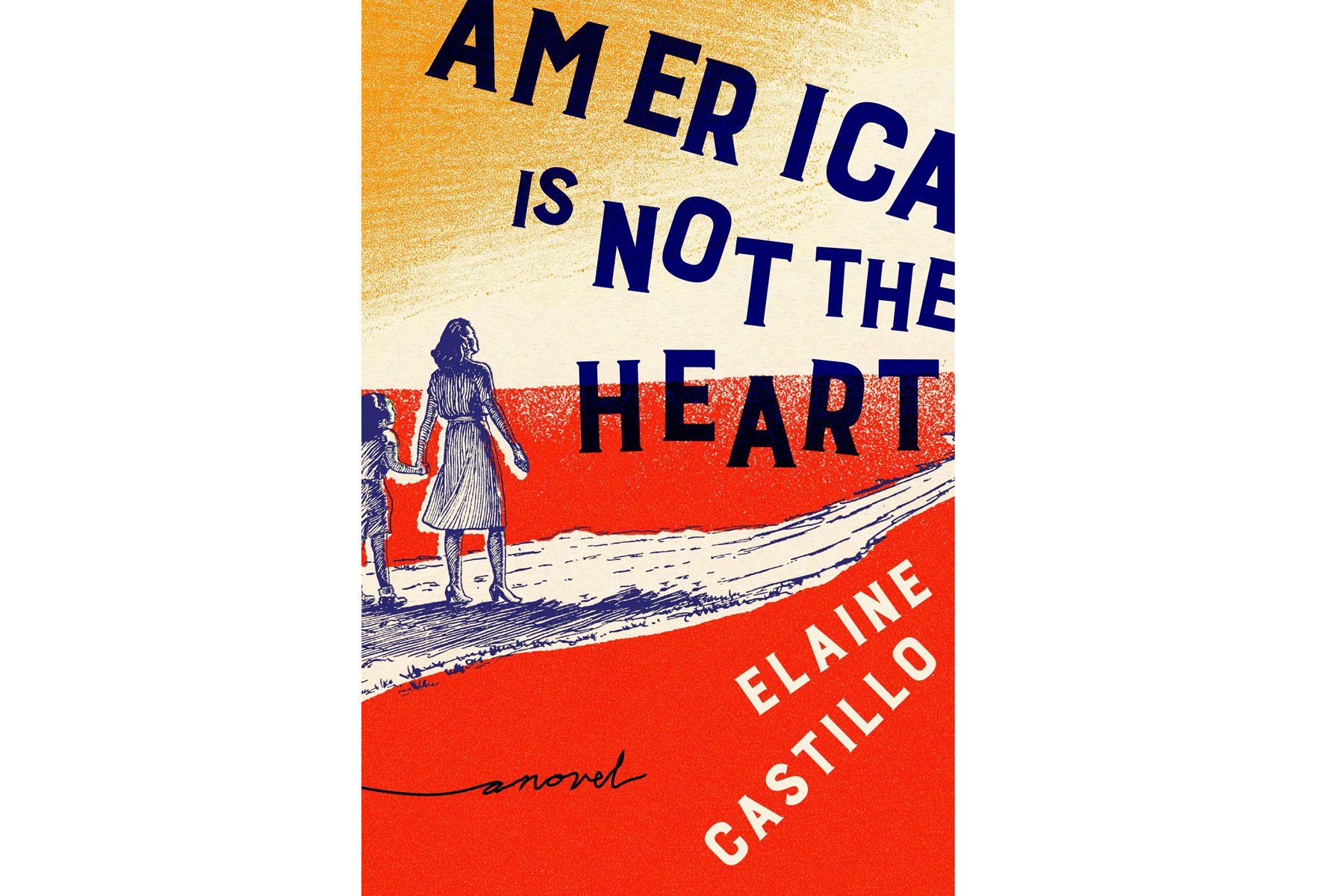 America Is Not the Heart, by Elaine Castillo