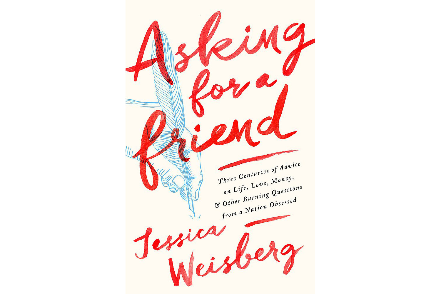 Asking for a Friend, by Jessica Weisberg