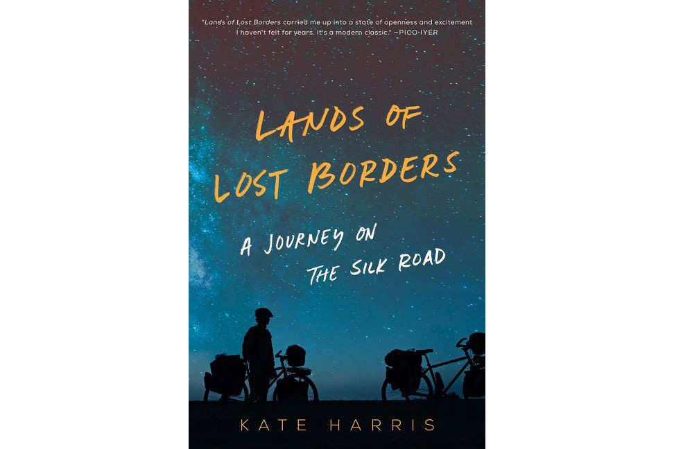 Lands of Lost Borders, by Kate Harris