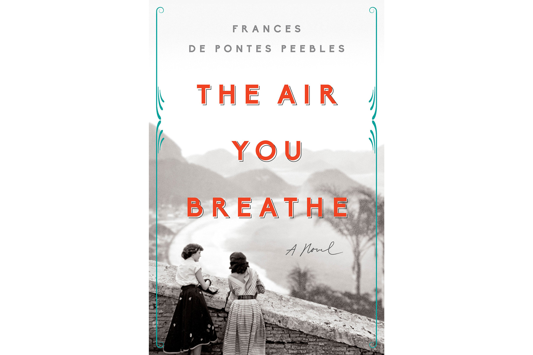 Best Books of 2018 The Air You Breathe, by Frances de Pontes Peebles