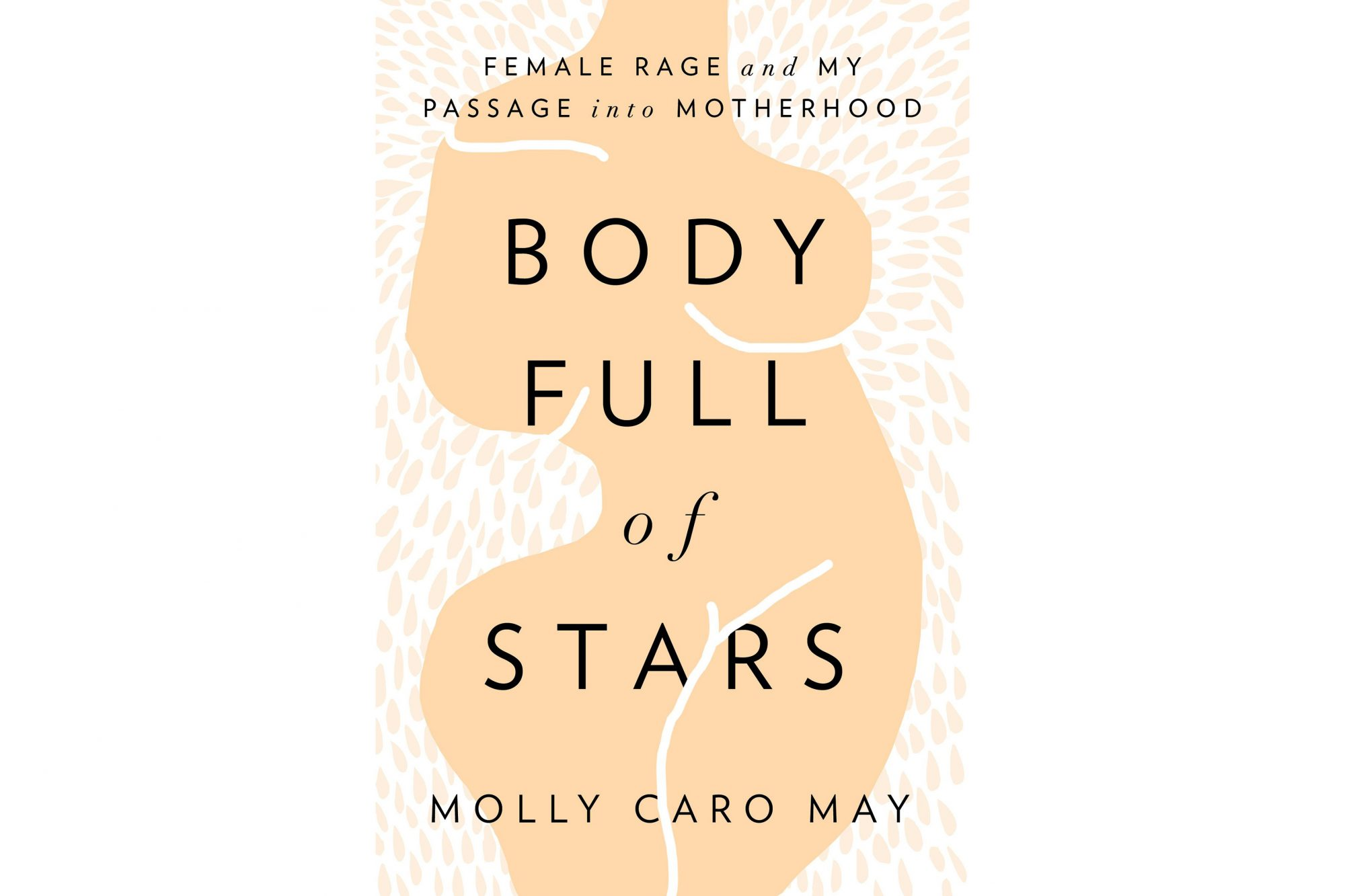 Body Full of Stars, by Molly Caro May