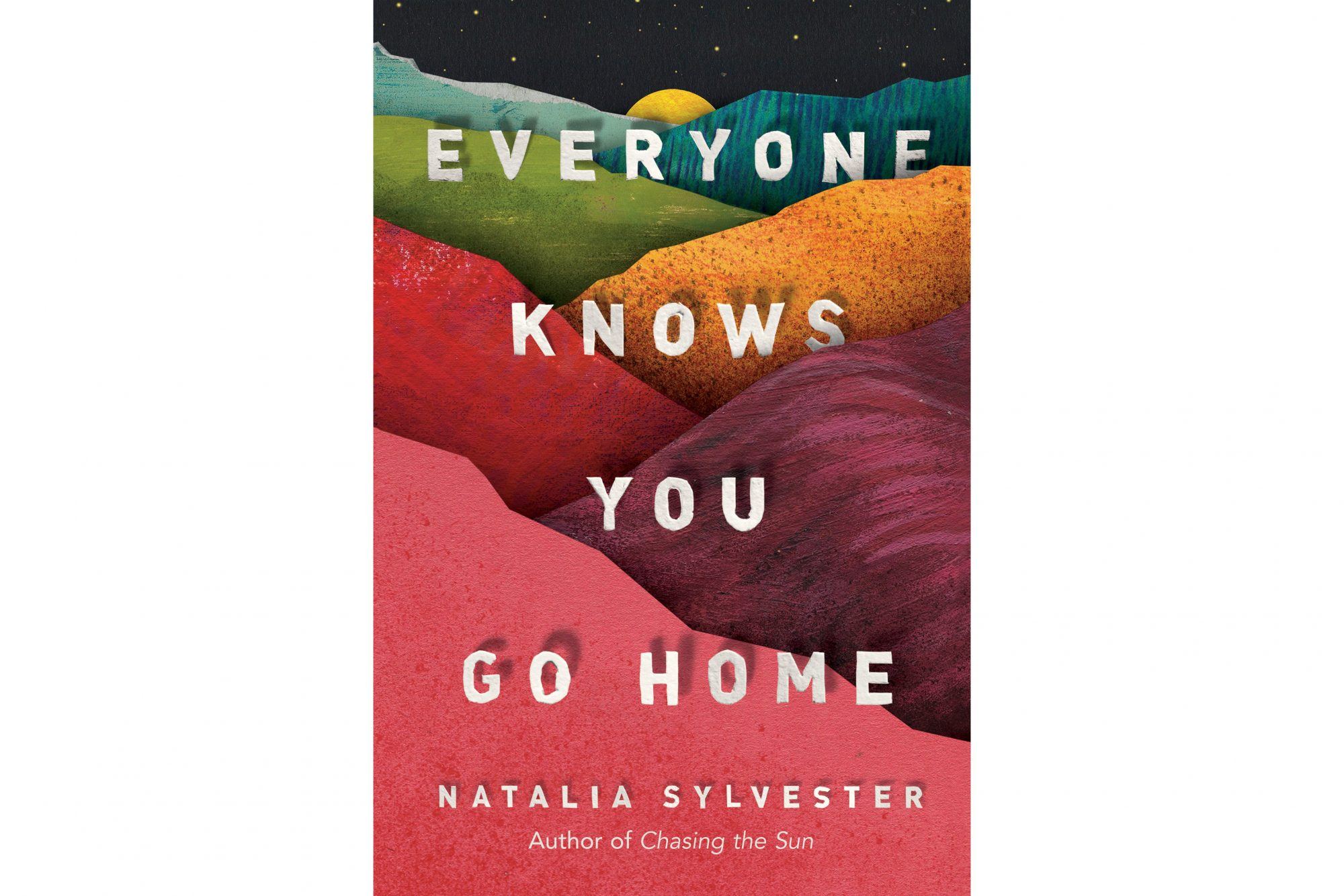 Everyone Knows You Go Home, by Natalia Sylvester