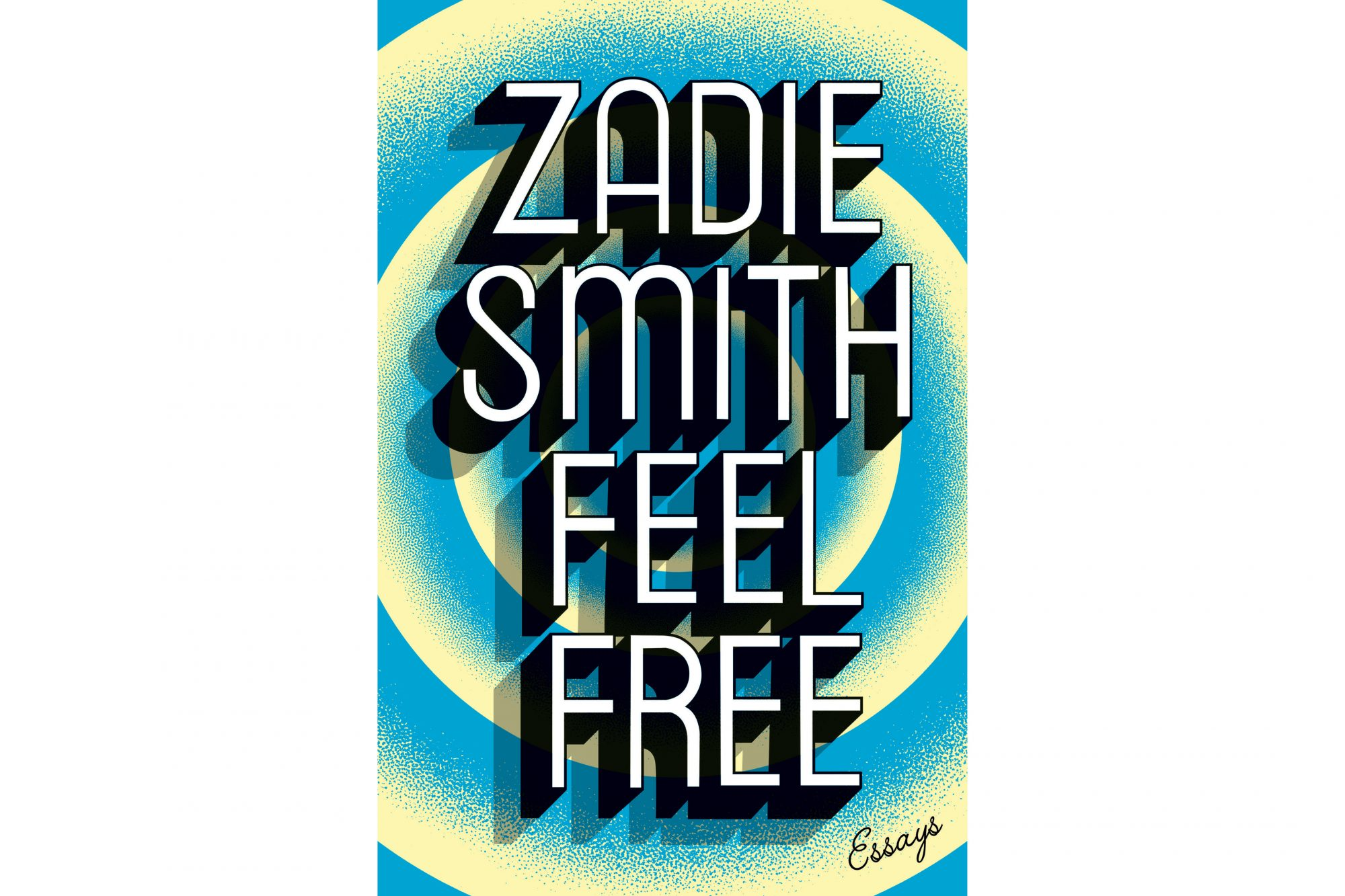 Feel Free, by Zadie Smith