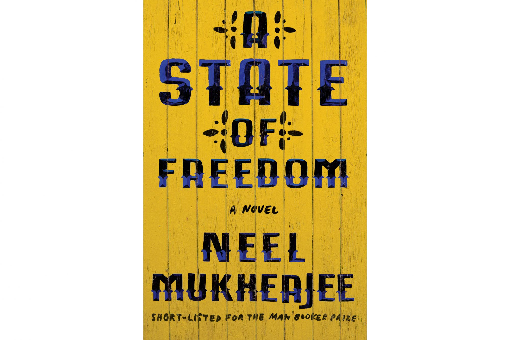 A State of Freedom, by Neel Mukherjee
